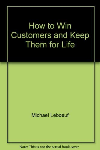 9780861889709: How to Win Customers and Keep Them for Life