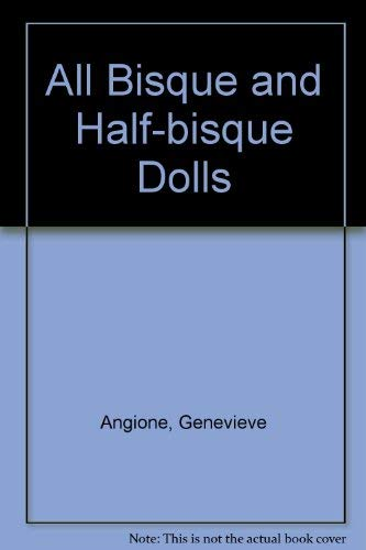 9780861900336: All Bisque and Half-bisque Dolls