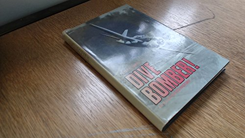 DIVE BOMBER! AN ILLUSTRATED HISTORY: Peter C Smith