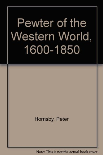 9780861900961: Pewter of the Western World, 1600-1850