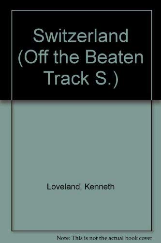 9780861902415: Switzerland (Off the Beaten Track)