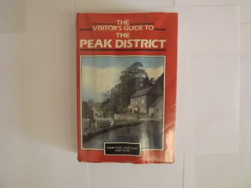 The Visitor's Guide to the Peak District (9780861903108) by Lindsey Porter
