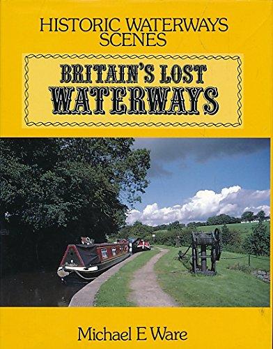 9780861903276: Britain's Lost Waterways: v. 1 & 2 in 1v (Historic waterways scenes)