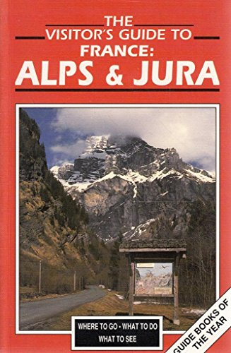 9780861903511: The Visitor's Guide France: Alps and Jura