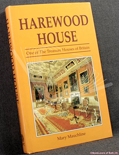HAREWOOD HOUSE: ONE OF THE TREASURE HOUSES OF BRITAIN: MARY MAUCHLINE