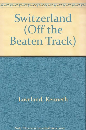 9780861904976: Switzerland (Off the Beaten Track)