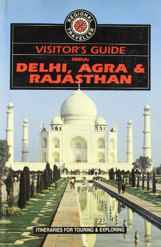 Visitor's Guide to Delhi, Agra and Rajasthan (VISITOR'S GUIDE TO INDIA: DELHI, AGRA AND RAJASTHAN) (0861905164) by Christopher Turner