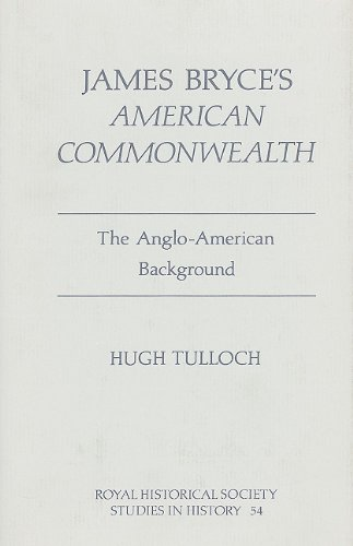 9780861932115: James Bryce's 'American Commonwealth': The Anglo-American Background (Royal Historical Society Studies in History)