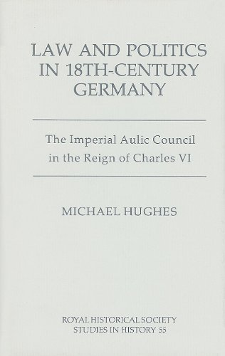 Law and Politics in Eighteenth Century Germany: Michael Hughes