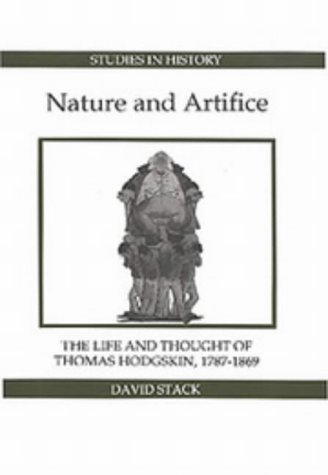 9780861932290: Nature and Artifice: The Life and Thought of Thomas Hodgskin, 1787-1869 (Royal Historical Society Studies in History)