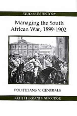 9780861932382: Managing the South African War, 1899-1902: Politicians V Generals (Royal Historical Society Studies in History)