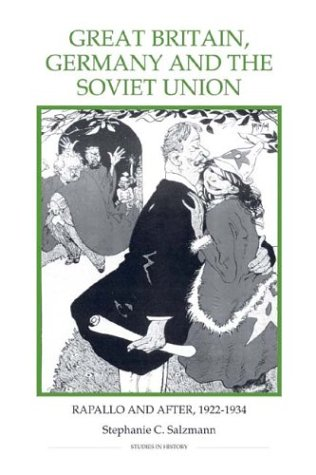 Great Britain, Germany and the Soviet Union: Rapallo and after, 1922-1934 (Royal Historical Society...