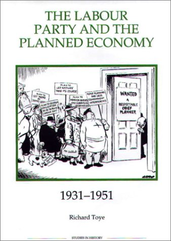9780861932627: The Labour Party and the Planned Economy, 1931-1951 (Royal Historical Society Studies in History New Series)