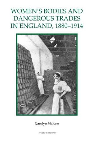 9780861932641: Women's Bodies and Dangerous Trades in England, 1880-1914 (Royal Historical Society Studies in History New Series)