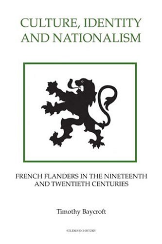 9780861932696: Culture, Identity and Nationalism: French Flanders in the Nineteenth and Twentieth Centuries (39) (Royal Historical Society Studies in History)