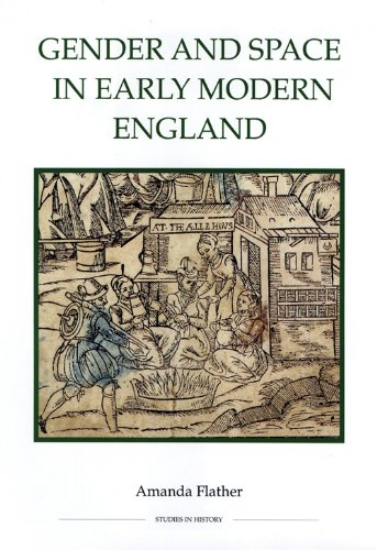Gender and Space in Early Modern England (Royal Historical Society Studies in History New Series): ...