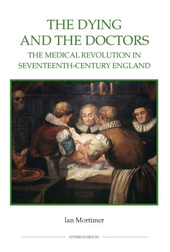 9780861933020: The Dying and the Doctors: The Medical Revolution in Seventeenth-Century England (Royal Historical Society Studies in History New Series)