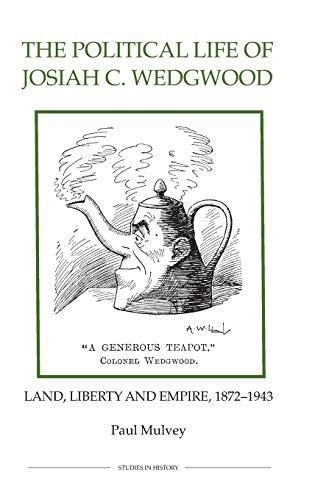 The Political Life of Josiah C. Wedgwood: Mulvey, Paul