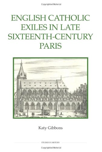 9780861933136: English Catholic Exiles in Late Sixteenth-Century Paris (Royal Historical Society Studies in History New Series)
