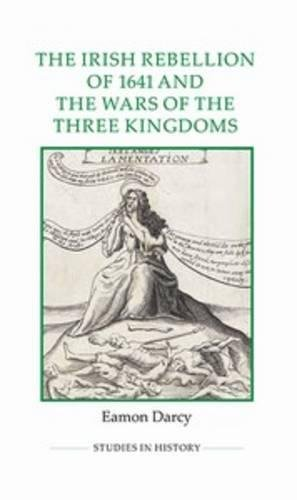 9780861933204: The Irish Rebellion of 1641 and the Wars of the Three Kingdoms (Royal Historical Society Studies in History New Series)