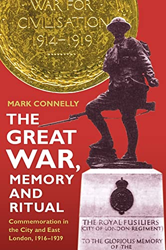 9780861933273: The Great War, Memory and Ritual: Commemoration in the City and East London, 1916-1939 (Royal Historical Society Studies in History New Series)