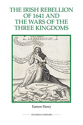 9780861933365: The Irish Rebellion of 1641 and the Wars of the Three Kingdoms (Royal Historical Society Studies in History New Series)
