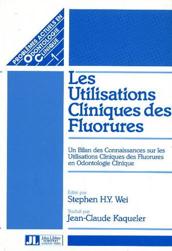 Clinical Uses of Fluorides: Un Bilan des: Stephen H.Y. Wei
