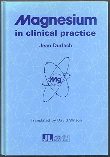 Magnesium in Clinical Practice: Durlach, Jean