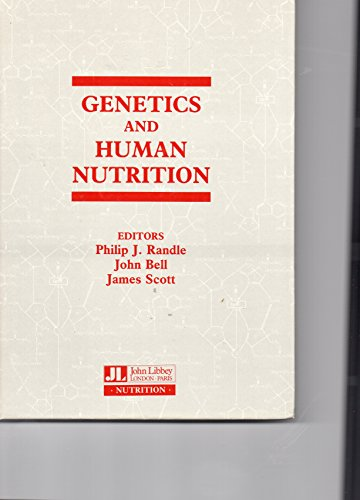 Genetics and Human Nutrition: Randle, P. J.; Bell, John; Scott, James