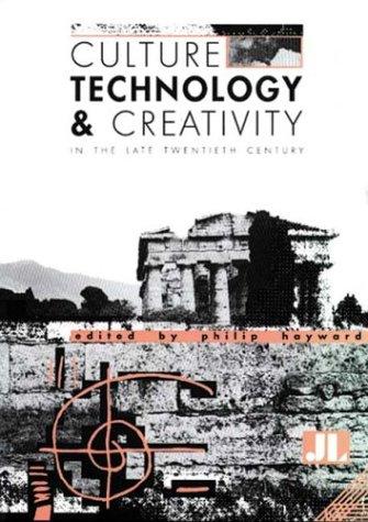 9780861962662: Culture, Technology & Creativity in the Late Twentieth Century