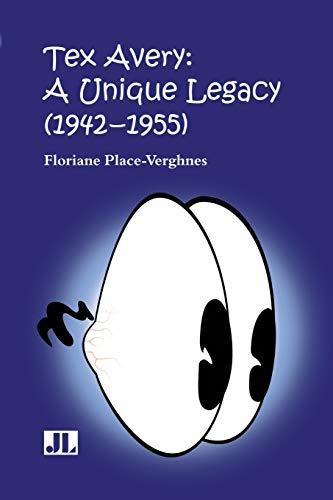 9780861966592: Tex Avery: A Unique Legacy: 1942-1955: A Unique Legacy (1942-55)