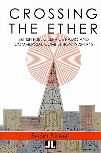 9780861966684: Crossing the Ether: The Untold Story of Pre-War UK Commercial Radio