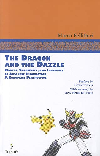 9780861967001: The Dragon and the Dazzle: Models, Strategies, and Identities of Japanese Imagination, A European Perspective