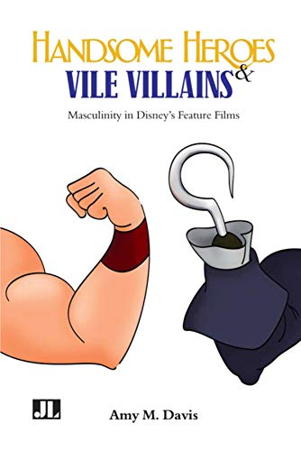 9780861967049: Handsome Heroes & Vile Villains: Men in Disney's Feature Animations