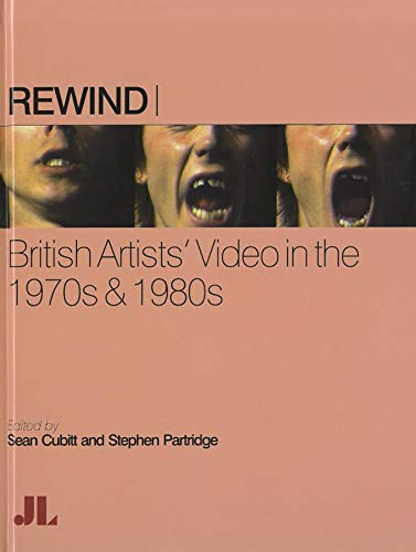 Rewind: British Artists' Video in the 1970s & 1980s: John Libbey Publishing
