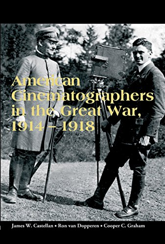 American Cinematographers in the Great War, 1914-1918 (Paperback): Cooper C. Graham