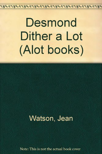Desmond Dither a Lot (0862010276) by Jean Watson