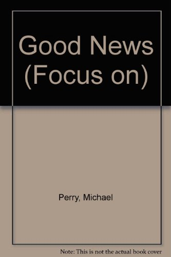 Good News (Focus on) (0862010438) by Michael Perry
