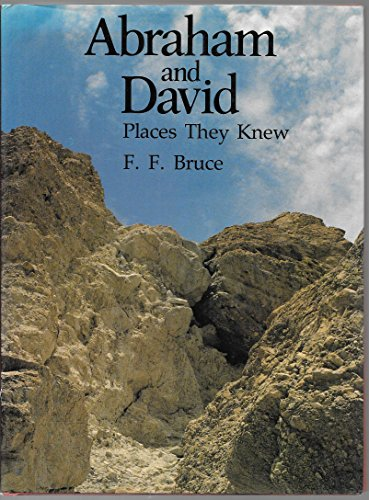 Places They Knew: Abraham and David (Places they knew) (0862011116) by F.F. Bruce