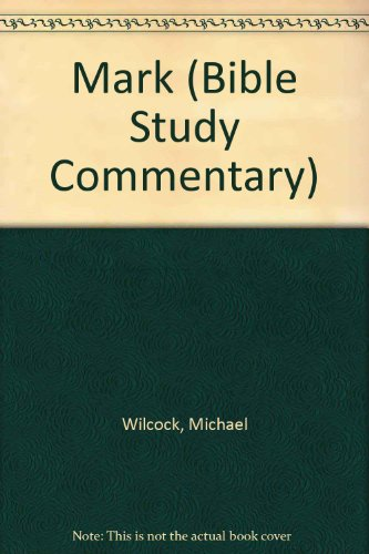 9780862011161: Mark (Bible Study Commentary)