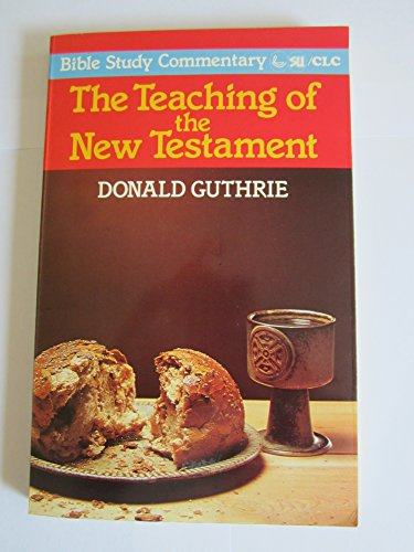 The Teaching of the New Testament (0862011205) by GUTHRIE, Donald