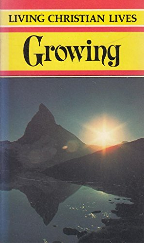 Growing (Living Christian Lives)