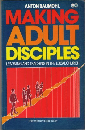 Making Adult Disciples: ANTON BAUMOHL