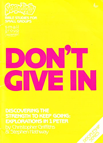 9780862013615: Don't Give in (Serendipity Bible studies for small groups)