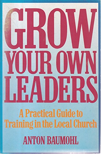 Grow Your Own Leaders: Baumohl, Anton