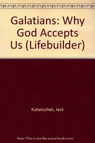 9780862014995: Galatians: Why God Accepts Us (LifeBuilder Bible Study)