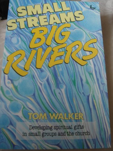 Small Streams Big Rivers: Walker, Tom