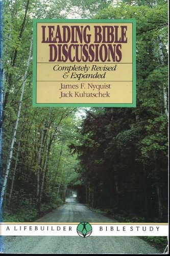 Leading Bible Study Discussions.: Nyquist, James ; Kuhatschek, Jack