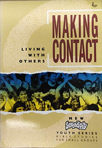 Making Contact: Living with Others (Serendipity Youth: Dunnell, Terry and
