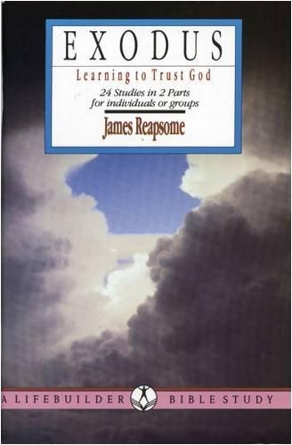 Exodus: Learning to Trust God (Lifebuilder): James Reapsome